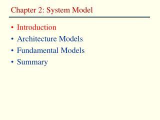 Introduction Architecture Models Fundamental Models Summary