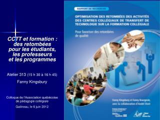 CCTT et formation : des retombées  pour les étudiants, les professeurs      et les programmes