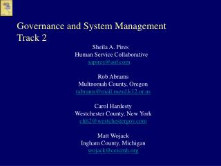 Governance and System Management Track 2 			      Sheila A. Pires