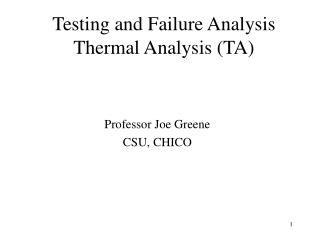 Testing and Failure Analysis Thermal Analysis (TA)
