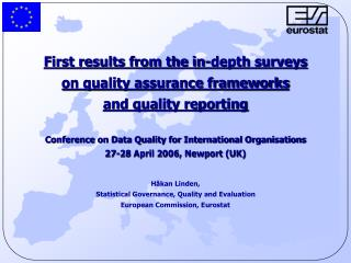 First results from the in-depth surveys  on quality assurance frameworks  and quality reporting
