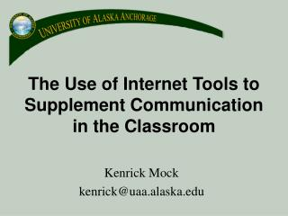 The Use of Internet Tools to Supplement Communication in the Classroom