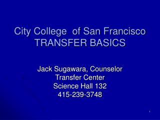 City College  of San Francisco TRANSFER BASICS