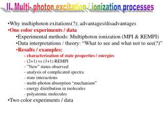 Why multiphoton exitations(?); advantages/disadvantages One color experiments / data