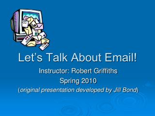 Let�s Talk About Email!