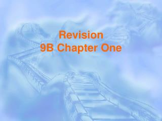 Revision  9B Chapter One