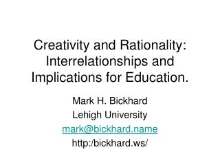 Creativity and Rationality: Interrelationships and Implications for Education.