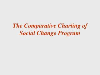 The Comparative Charting of Social Change Program