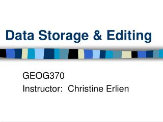 Data Storage & Editing