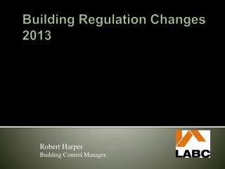 Building  R egulation Changes 2013