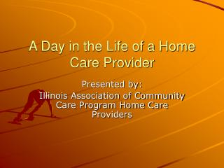 A Day in the Life of a Home Care Provider