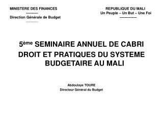 MINISTERE DES FINANCES                 REPUBLIQUE DU MALI  ----------             Un Peuple   Un But   Une Foi Direction