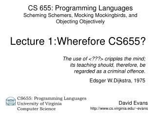 CS 655: Programming Languages Scheming Schemers, Mocking Mockingbirds, and Objecting Objectively