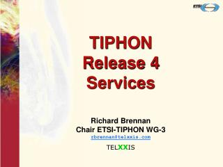 TIPHON Release 4  Services
