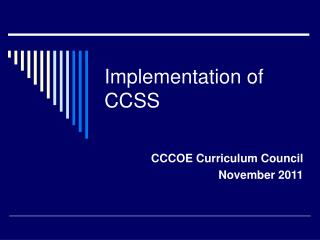 Implementation of CCSS