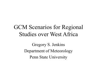 GCM Scenarios for Regional Studies over West Africa