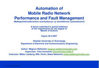 Automation of Mobile Radio Network Performance and Fault Management  Matkapuhelinradioverkon suorituskyvyn- ja vianhalli