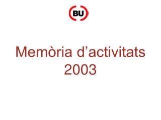Memòria d'activitats 2003