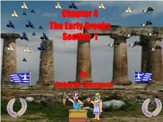 Chapter 4 The Early Greeks Section  1