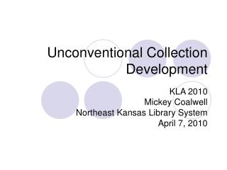 Unconventional Collection Development