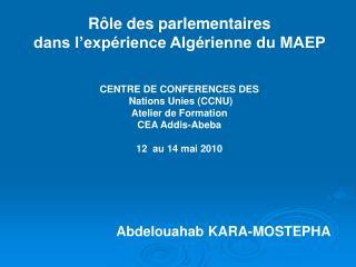 Rôle des parlementaires  dans l'expérience Algérienne du MAEP CENTRE DE CONFERENCES DES