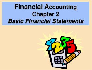 Financial Accounting Chapter 2 Basic Financial Statements