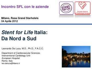 Stent for  Life  Italia:  Da Nord a Sud