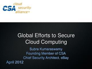 Global Efforts to Secure  Cloud Computing
