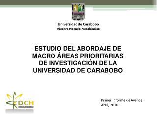 ESTUDIO DEL ABORDAJE DE MACRO ÁREAS PRIORITARIAS DE INVESTIGACIÓN DE LA UNIVERSIDAD DE CARABOBO