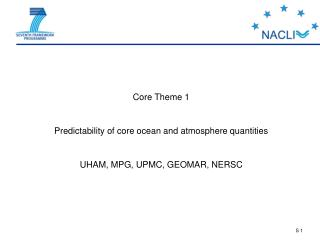 Core Theme 1 Predictability of core ocean and atmosphere quantities