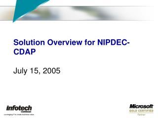 Solution Overview for NIPDEC-CDAP July 15, 2005