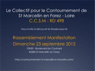 Le Collectif pour le Contournement de  St Marcellin en Forez - Loire C.C.S.M - RD 498