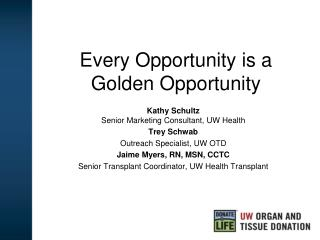 Every Opportunity is a Golden Opportunity