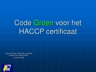 Code  Groen  voor het HACCP certificaat