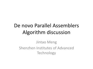 De novo Parallel Assemblers  Algorithm discussion
