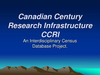 Canadian Century Research Infrastructure CCRI