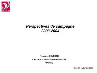 Perspectives de campagne  2003-2004