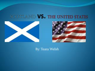 Scotland vs. the united states