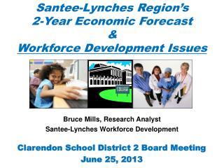 Santee-Lynches Region's  2-Year Economic Forecast & Workforce Development Issues