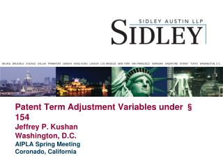 Patent Term Adjustment Variables under § 154 Jeffrey P. Kushan Washington, D.C.