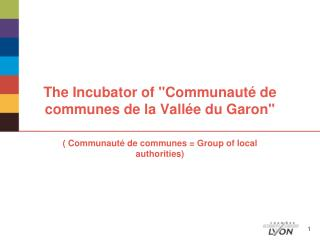 "The Incubator of ""Communauté de communes de la Vallée du Garon"""
