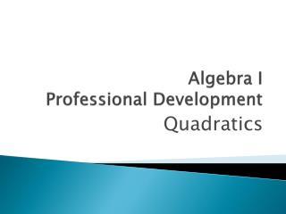 Algebra I  Professional Development