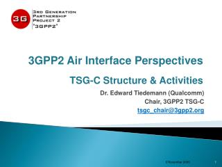 3GPP2 Air Interface Perspectives TSG-C Structure & Activities