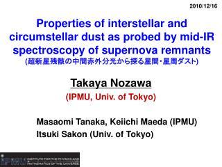Takaya Nozawa (IPMU, Univ. of Tokyo)           Masaomi Tanaka, Keiichi Maeda (IPMU)