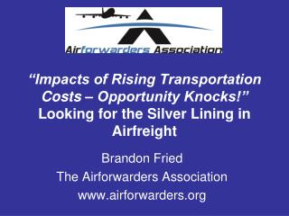 Brandon Fried The Airforwarders Association airforwarders