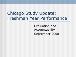 Chicago Study Update: Freshman Year Performance
