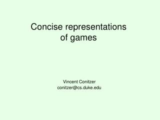 Concise representations of games