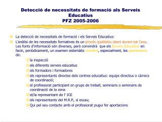 Detecció de necessitats de formació als Serveis Educatius PFZ 2005-2006