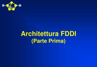 Architettura FDDI (Parte Prima)