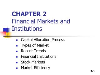 CHAPTER 2 Financial Markets and Institutions